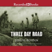Three Day Road audiobook by Joseph Boyden