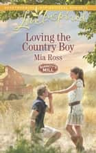 Loving the Country Boy ebook by Mia Ross