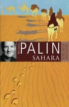 Sahara ebook by Michael Palin