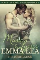 Music & Lyrics - The Compilation - Includes Rock Star (book 1) and Songbird (book 2) ebook by