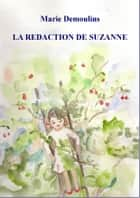 La rédaction de Suzanne ebook by Marie Demoulins
