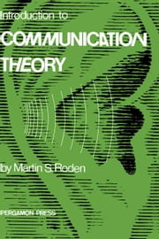 Introduction to Communication Theory ebook by Roden, Martin S.