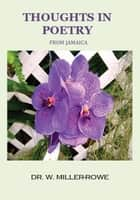 Thoughts in Poetry From Jamaica ebook by Dr. Winsome Miller-Rowe