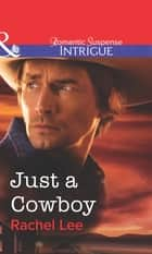 Just a Cowboy (Mills & Boon Intrigue) ebook by Rachel Lee