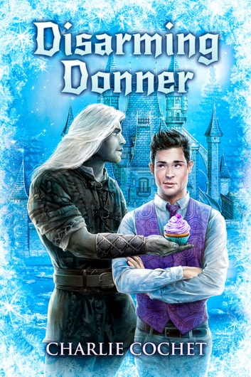 Disarming Donner ebook by Charlie Cochet