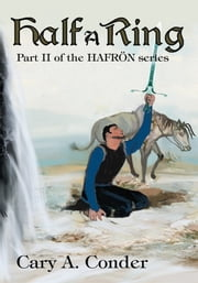 Half A Ring - Part II of the HAFRÖN series ebook by Cary Conder
