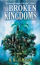 The Broken Kingdoms ebook by N. K. Jemisin