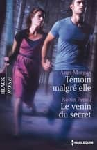 Témoin malgré elle - Le venin du secret ebook by Angi Morgan, Robin Perini