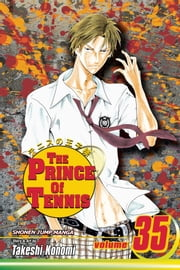 The Prince of Tennis, Vol. 35 - Farewell, Hyotei Academy ebook by Takeshi Konomi,Takeshi Konomi