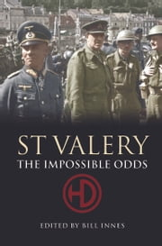 St Valery - The Impossible Odds ebook by Bill Innes