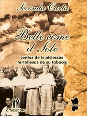 Belle come il sole - Contus de is picioccas tortoliesas de su tabaccu ebook by Kobo.Web.Store.Products.Fields.ContributorFieldViewModel