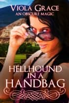 Hellhound in a Handbag ebook by Viola Grace