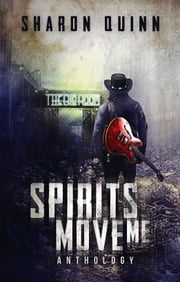 Spirits Move Me ebook by Sharon Quinn