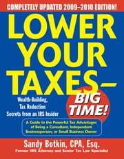 Lower Your Taxes - Big Time! 2009-2010 Edition ebook by Sandy Botkin