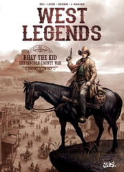 West Legends T02 - Billy the Kid - the Lincoln county war eBook by Christophe Bec, Lucio Leoni, J. Nanjan