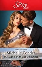 Russian's Ruthless Demand ebook by Michelle Conder