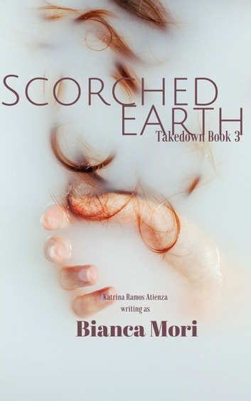 Scorched Earth (Takedown Book 3) ebook by Bianca Mori