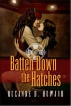 Batten Down the Hatches ebook by Roxanne D. Howard