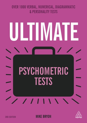 Ultimate Psychometric Tests - Over 1000 Verbal, Numerical, Diagrammatic and Personality Tests ebook by Mike Bryon