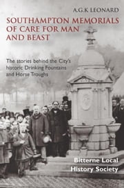 Southampton Memorials of Care for Man and Beast ebook by A.G.K Leonard