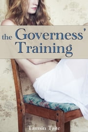 The Governess' Training ebook by Tamsin Taite