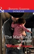 The Marshal's Justice (Mills & Boon Intrigue) (Appaloosa Pass Ranch, Book 4) ebook by Delores Fossen