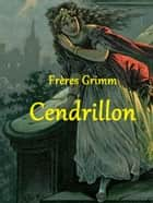 Cendrillon eBook by Frères Grimm