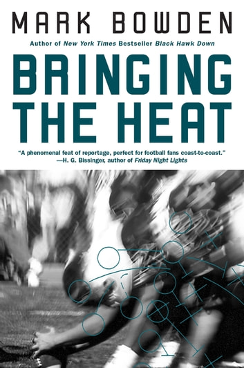Bringing the Heat ebook by Mark Bowden