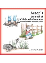 Aesop's 3rd Book of Childhood Adventures ebook by Vincent A. Mastro