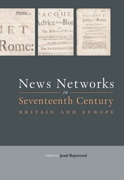 News Networks in Seventeenth Century Britain and Europe ebook by