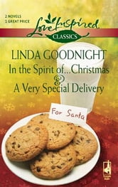 In the Spirit of...Christmas and A Very Special Delivery ebook by Linda Goodnight