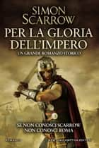 Per la gloria dell'impero ebook by Simon Scarrow