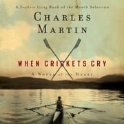 When Crickets Cry Audiolibro by Charles Martin