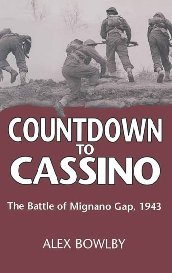 Countdown to Cassino - The Battle of Mignano Gap, 1943 ebook by Alex Bowlby