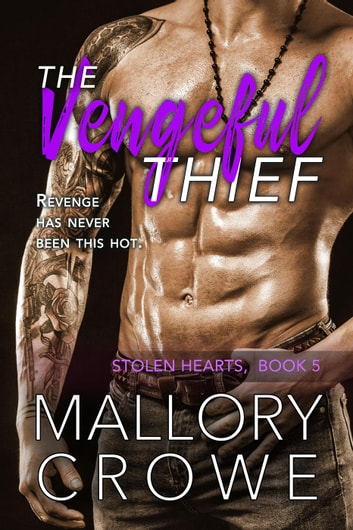 The Vengeful Thief - The Stolen Hearts, #5 ebook by Mallory Crowe
