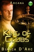 King of Clubs ebook by Bianca D'Arc