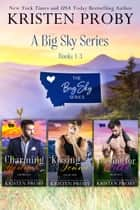 Big Sky Series, Box Set 1-3 ebook by Kristen Proby