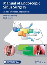 Manual of Endoscopic Sinus Surgery - and its Extended Applications ebook by Daniel Simmen,Nick S. Jones