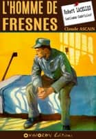 L'homme de Fresnes ebook by Claude Ascain