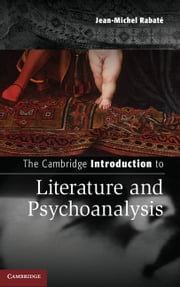 The Cambridge Introduction to Literature and Psychoanalysis ebook by Jean-Michel Rabaté