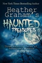 Heather Graham's Haunted Treasures ebook by Heather Graham