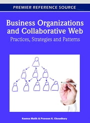 Business Organizations and Collaborative Web - Practices, Strategies and Patterns ebook by Kamna Malik,Praveen Choudhary