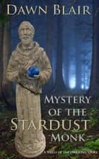 Mystery of the Stardust Monk ebook by Dawn Blair