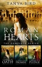 Roman Hearts - The complete series ebook by Tanya Bird