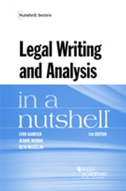 Legal Writing and Analysis in a Nutshell ebook by Lynn Bahrych, Jeanne Merino, Beth McLellan