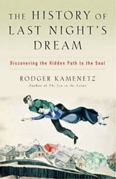 The History of Last Night's Dream ebook by Rodger Kamenetz