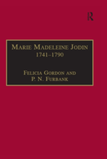 Marie Madeleine Jodin 1741–1790 - Actress, Philosophe and Feminist ebook by Felicia Gordon,P.N. Furbank