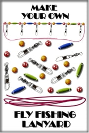 Build your own fly fishing lanyard fact sheet ebook by Tim Rolston