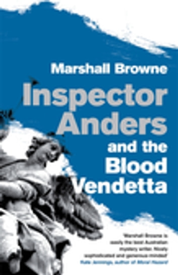 Inspector Anders And The Blood Vendetta ebook by Marshall Browne