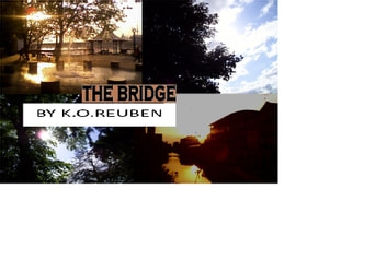 The Bridge ebook by K.O.Reuben